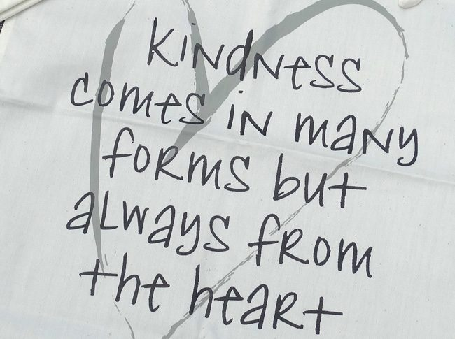 Tea Towel: Kindness comes in many forms but always from the heart
