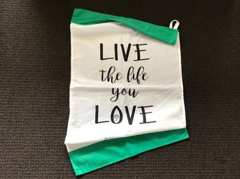 Tea Towel - live the life you love