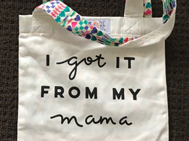 Tote bags kids - I got it from my mama